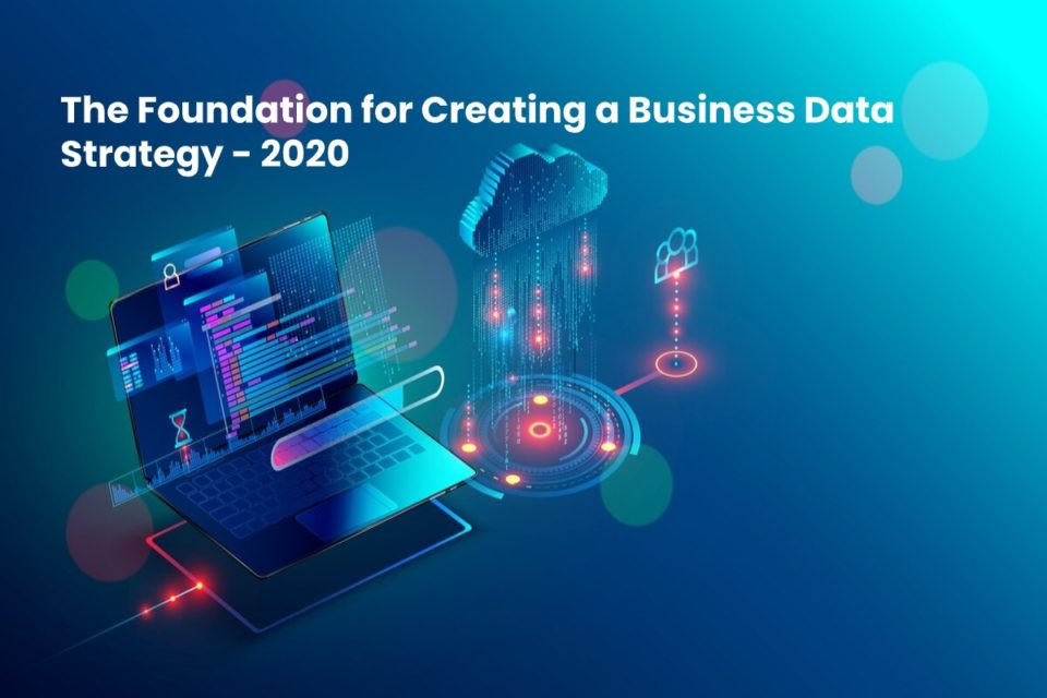 image result for The Foundation for Creating a Business Data Strategy