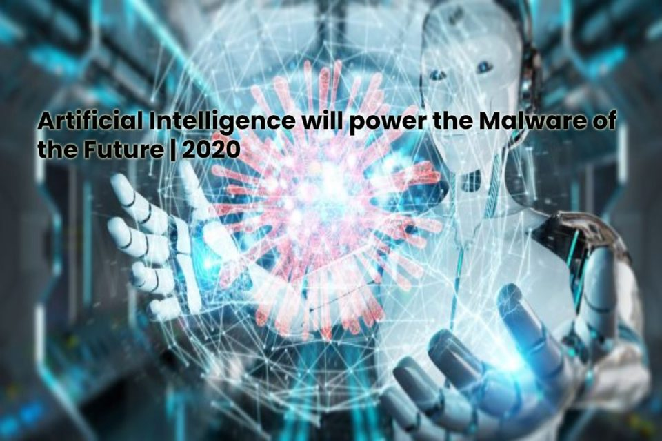 image result for Artificial Intelligence will power the Malware of the Future - 2020