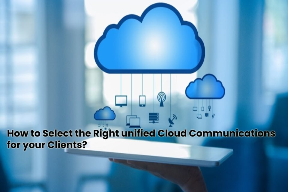 image result for How to Select the Right unified Cloud Communications for your Clients