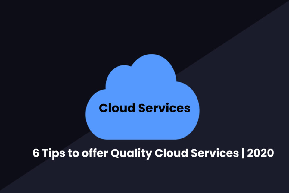 image result for 6 Tips to offer Quality Cloud Services