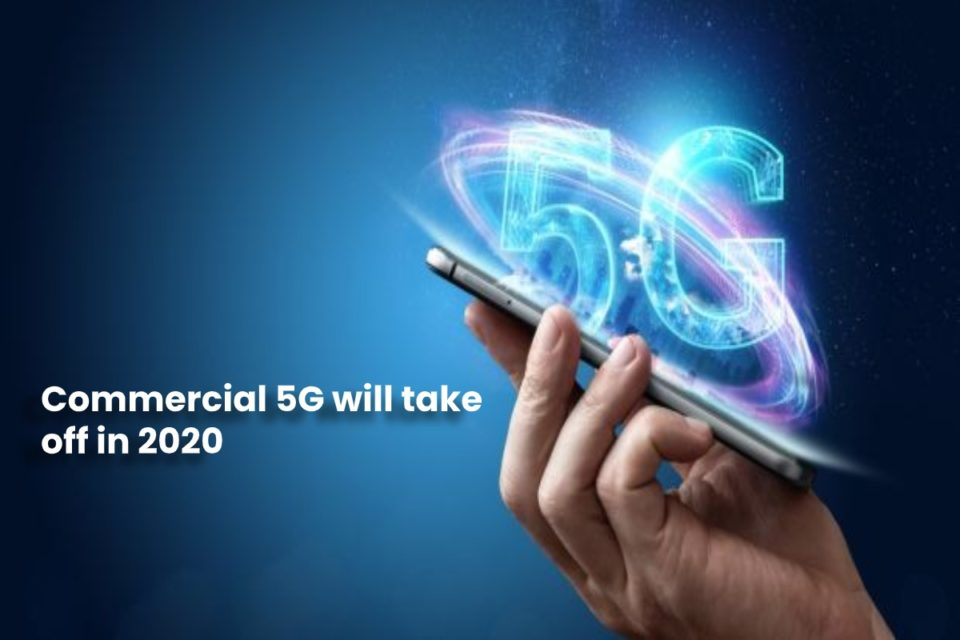 image result for Commercial 5G will take off in 2020