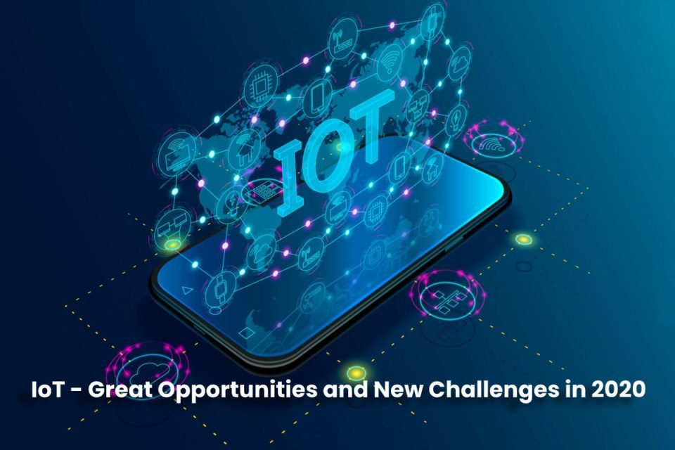 image result for IoT - Great Opportunities and New Challenges in 2020