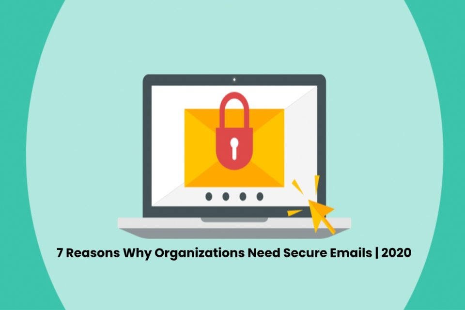 image result for 7 Reasons Why Organizations Need Secure Emails - 2020