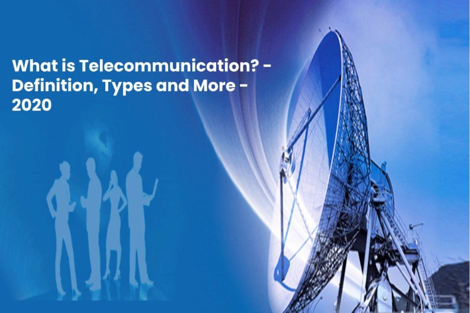 image result for What is Telecommunication - Definition, Types and More - 2020