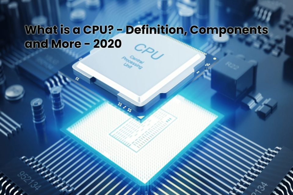 image result for What is a CPU - Definition, Components and More - 2020