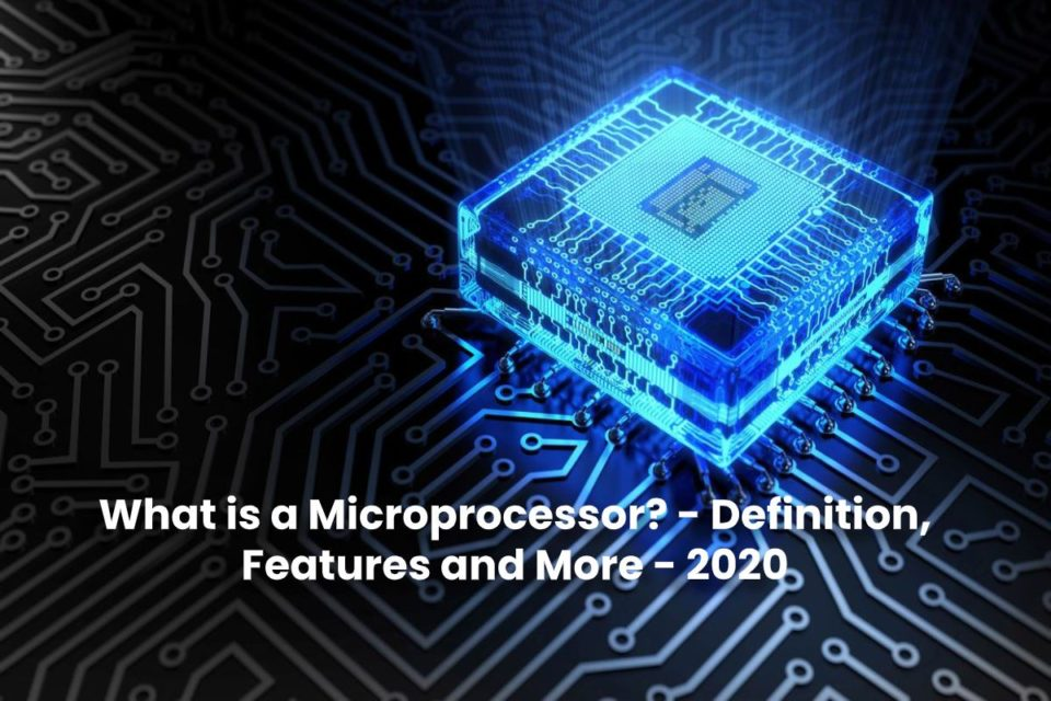 image result for What is a Microprocessor - Definition, Features and More - 2020